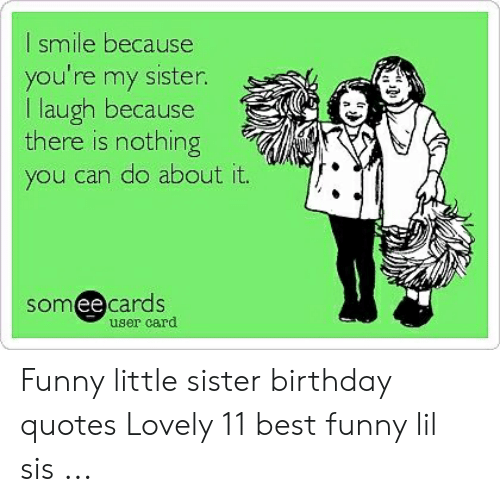 I Smile Because You're My Sister I Laugh Because There Is