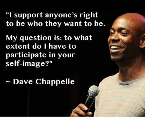 I Support Anyones Right To Be Who They Want To Be My Question Is To