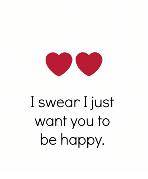 i just want you to be happy