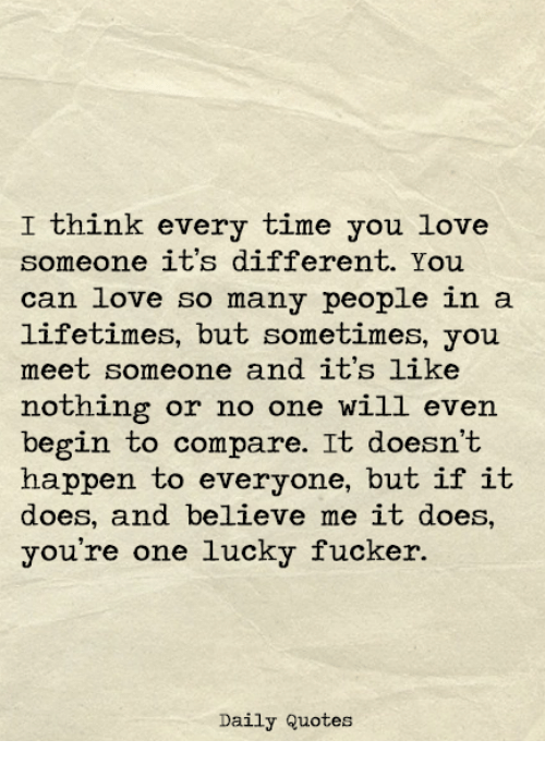 I Think Every Time You Love Someone Its Different You Can Love So