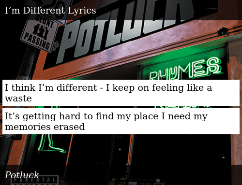 I Think I'm Different - I Keep on Feeling Like a Waste It's Getting