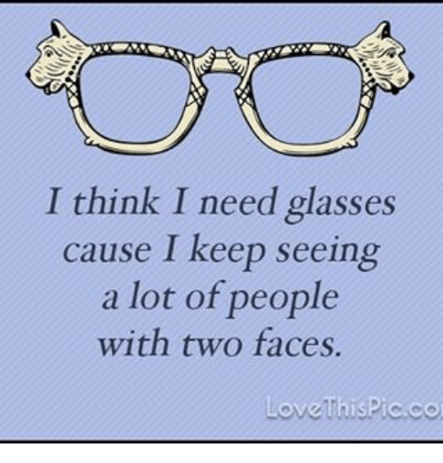 7ac26f3635f I Think I Need Glasses Cause I Keep Seeing a Lot of People With Two ...