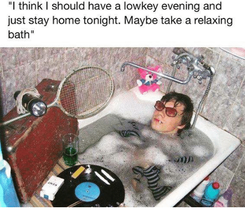 i think i should have a lowkey evening and just 6128607 ✅ 25 best memes about relaxing relaxing memes