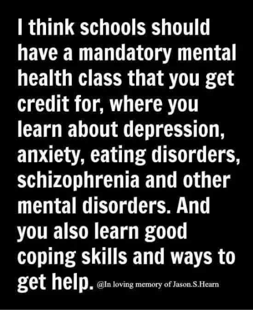 I Think Schools Should Have A Mandatory Mental Health Class That You