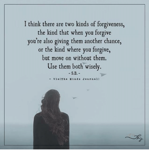 i think there are two kinds of forgiveness the kind 5300514 i think there are two kinds of forgiveness the kind that when you