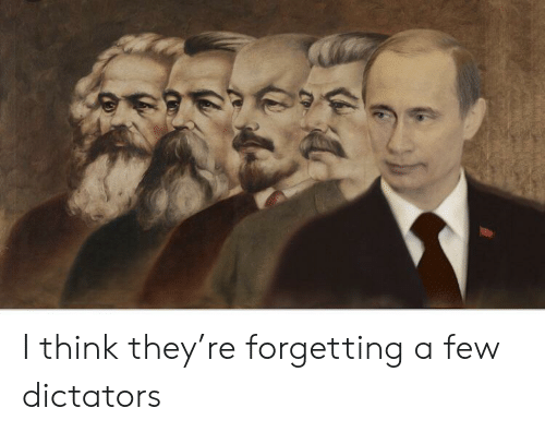 History, Think, and They: I think they're forgetting a few dictators