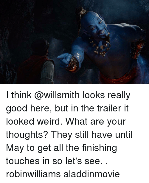 Memes, Weird, and Good: I think @willsmith looks really good here, but in the trailer it looked weird. What are your thoughts? They still have until May to get all the finishing touches in so let's see. . robinwilliams aladdinmovie