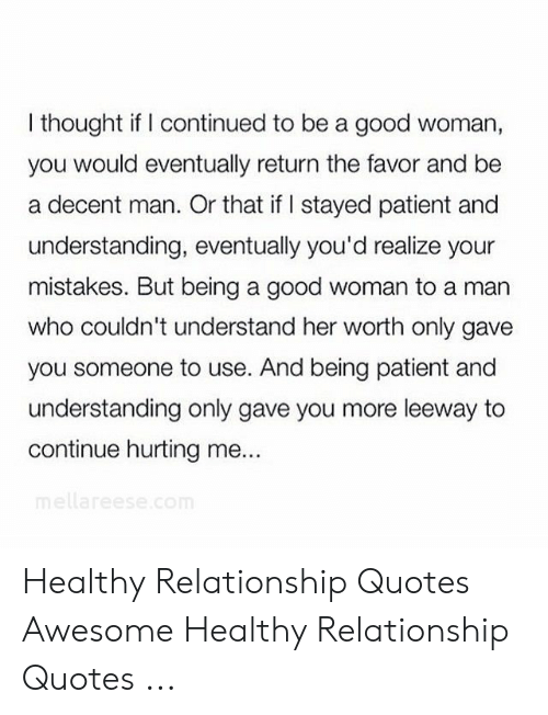 I Thought if I Continued to Be a Good Woman You Would ...