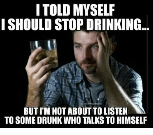 I Told Myself I Should Stop Drinking