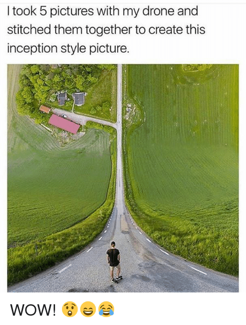 Drone, Inception, and Wow: I took 5 pictures with my drone and  stitched them together to create this  inception style picture WOW! 😲😄😂
