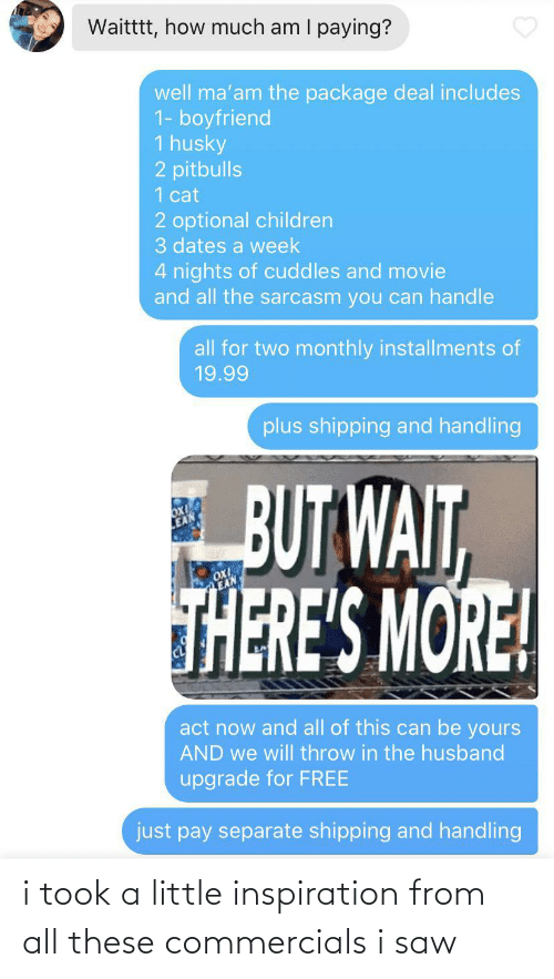 Saw, Inspiration, and All: i took a little inspiration from all these commercials i saw