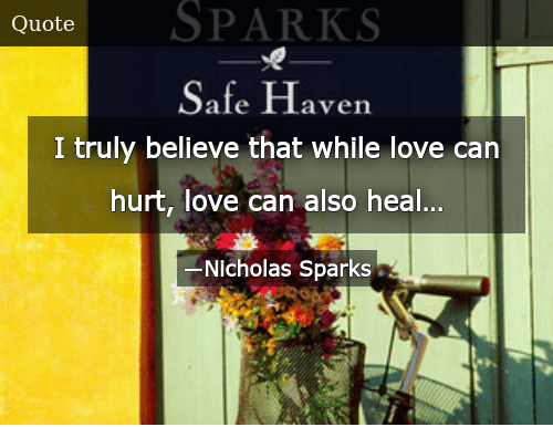 SIZZLE: I truly believe that while love can hurt, love can also heal…