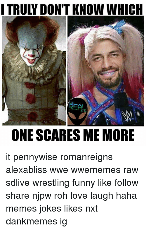 i truly dont know which one scares me more it 26002579 i truly don't know which one scares me more it pennywise