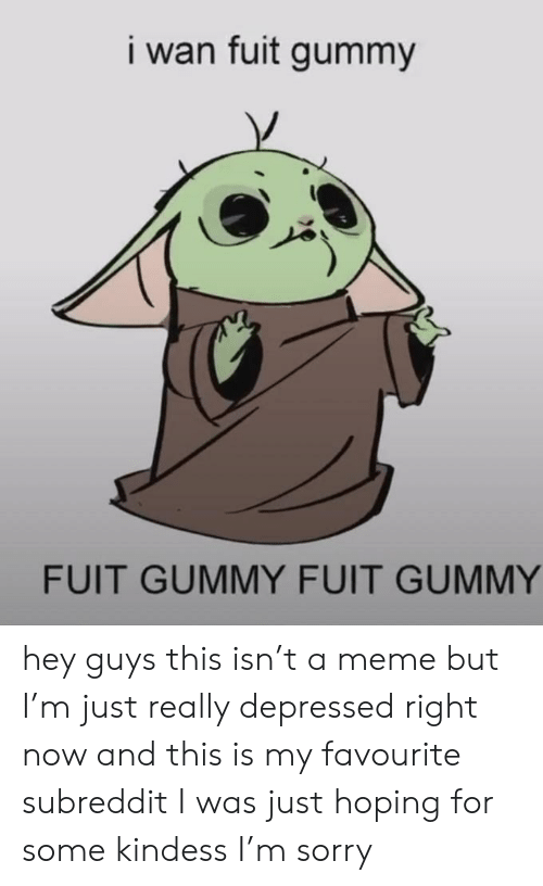 I Wan Fuit Gummy Baby Yoda / This file is or contains an executable.