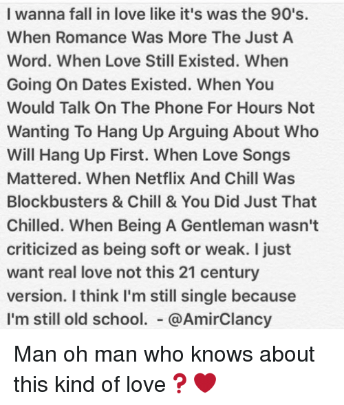 I Wanna Fall in Love Like It's Was the 90's When Romance Was More