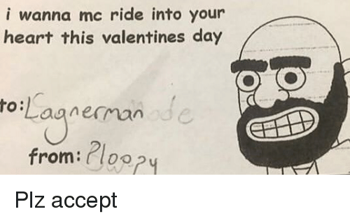 Valentine's Day, Heart, and Day: i wanna mc ride into your  heart this valentines day  toLaanerman ode  from:2los  002%