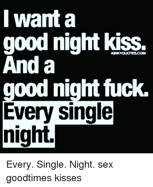 I want to fuck all night