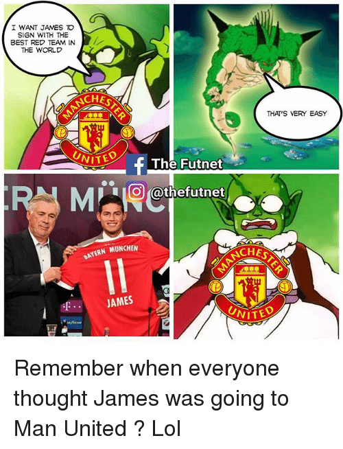 Lol, Memes, and Best: I WANT JAMES O  SIGN WITH THE  BEST RED TEAM IN  THE WORLD  CHES  THA'S VERY EASY  UNIT  VITED  The Futnet  O@thefutnet  이 @thefutnet  AYERN MUNCHEN  NCAH  JAMES  VITED Remember when everyone thought James was going to Man United ? Lol