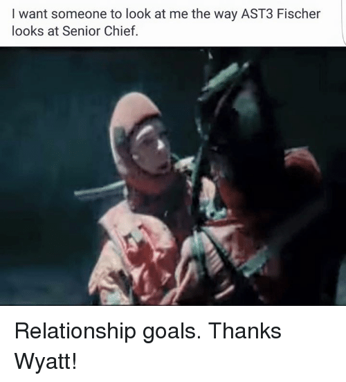Goals, Relationships, and Relationship Goals: I want someone to look at me the way AST3 Fischer  looks at Senior Chief Relationship goals.   Thanks Wyatt!