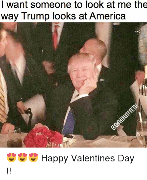 I Want Someone To Look At Me The Way Trump Looks At America