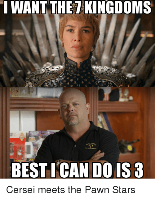 i want the kingdoms best i can do is 3 25523009 i want the kingdoms best i can do is 3 game of thrones meme on me me