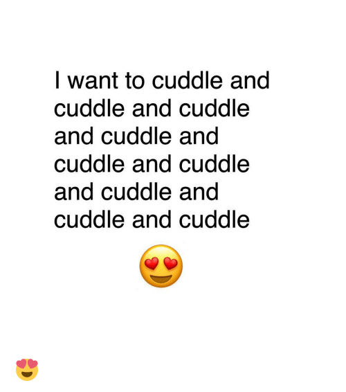 I Really Want To Cuddle You: 25+ Best Memes About Cuddle