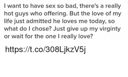 Join told i want sex so bad