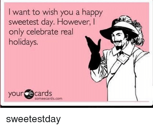 Funny Sweetest Day Meme : Best memes about sweetest day
