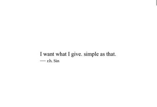Simple, Sin, and What: I want what I give. simple as that  rh. Sin