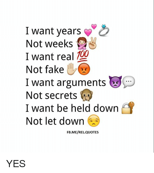 I Want Years Not Weeks I Want Real 100 Not Fake I Want Arguments Not
