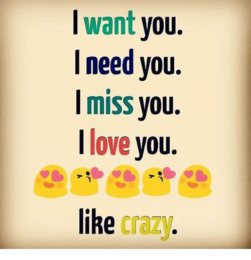 i miss you and need you