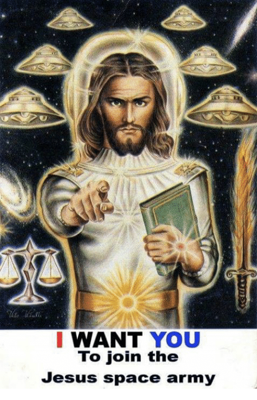 I Want You To Join The Jesus Space Army Jesus Meme On Me Me