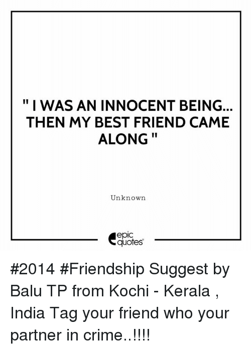 I Was An Innocent Being Then My Best Friend Came Along Unknown Epic