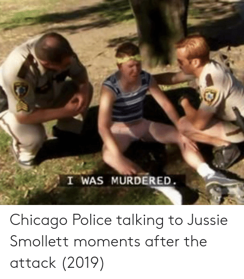 Chicago, Police, and Chicago Police: I WAS MURDERED Chicago Police talking to Jussie Smollett moments after the attack (2019)