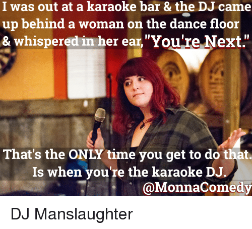 I Was Out at a Karaoke Bar& the DJ Came Up Behind a Woman on the