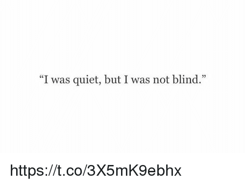 """Memes, Quiet, and 🤖: """"I was quiet, but I was not blind."""" https://t.co/3X5mK9ebhx"""