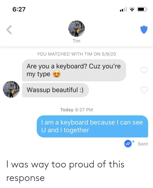 Proud, This, and Too: I was way too proud of this response