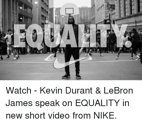 detailed look 1369b 2f078 I Watch - Kevin Durant & LeBron James Speak on EQUALITY in ...