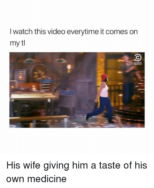 Video, Watch, and Girl Memes: I watch this video everytime it comes orn  my tl His wife giving him a taste of his own medicine