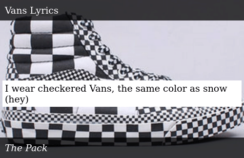 f1783e328865f8 I Wear Checkered Vans the Same Color as Snow Hey