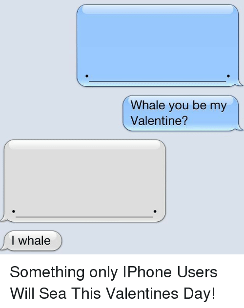 Funny, Whale, And Whales: I Whale Whale You Be My Valentine? Something