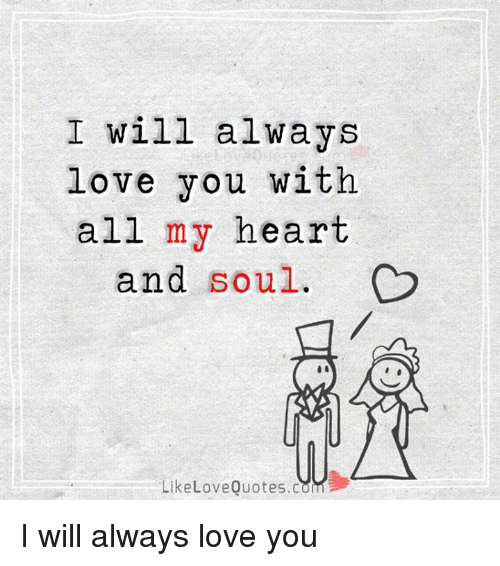 I Will Always Love You Quotes: 25+ Best Memes About I Will Always Love You