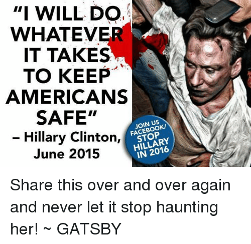 I Will Do Whatever It Takes To Keep Americans Safe Hillary