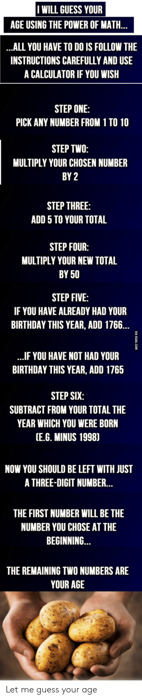 I WILL GUESS YOUR AGE USING THE POWER OF MATH ALL YOU HAVE