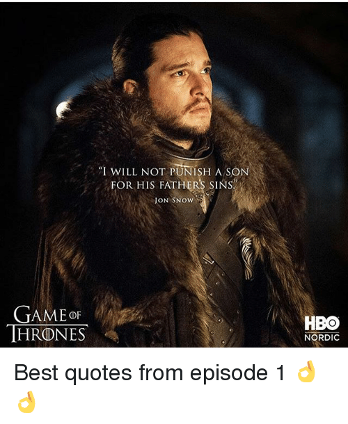 I Will Not Punish A Son For His Fathers Sins Jon Snow Gameof Thrones