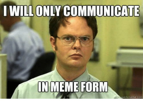 Image result for memes about communication
