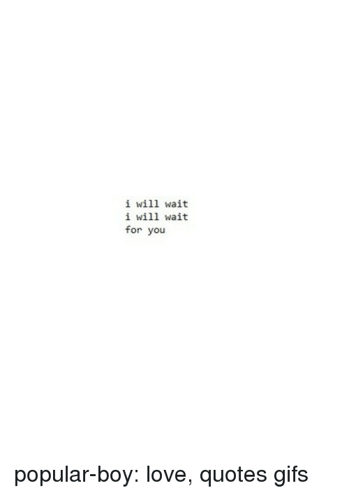 I Will Wait I Will Wait For You Popular Boy Love Quotes Gifs
