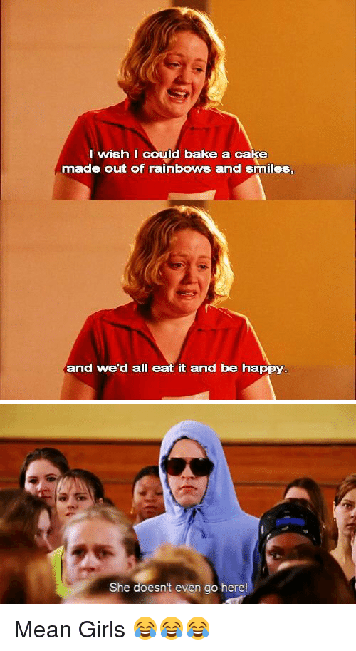 Mean Girls I Just Want To Bake A Cake