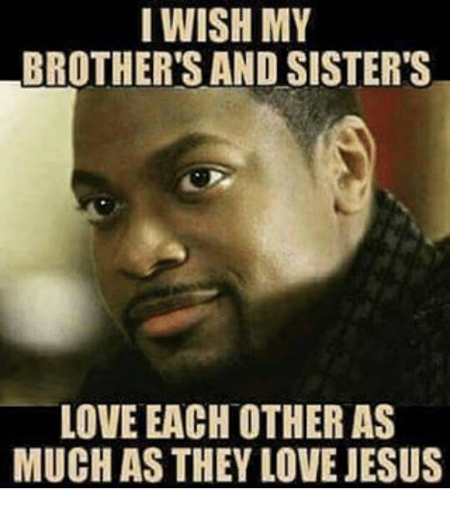 I Wish My Brothers And Sisters Love Each Other As Much As They