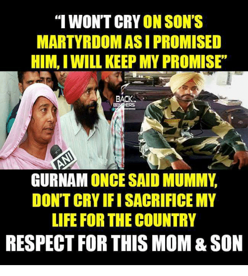 """Crying, Life, and Memes: """"I WON'T CRY ON SON'S  MARTYRDOMASI PROMISED  HIM, IWILL KEEP MY PROMISE  BACK  GURNAM ONCE SAID MUMMY  DON'T CRY FISACRIFICE MY  LIFE FOR THE COUNTRY  RESPECT FOR THIS MOM&SON"""